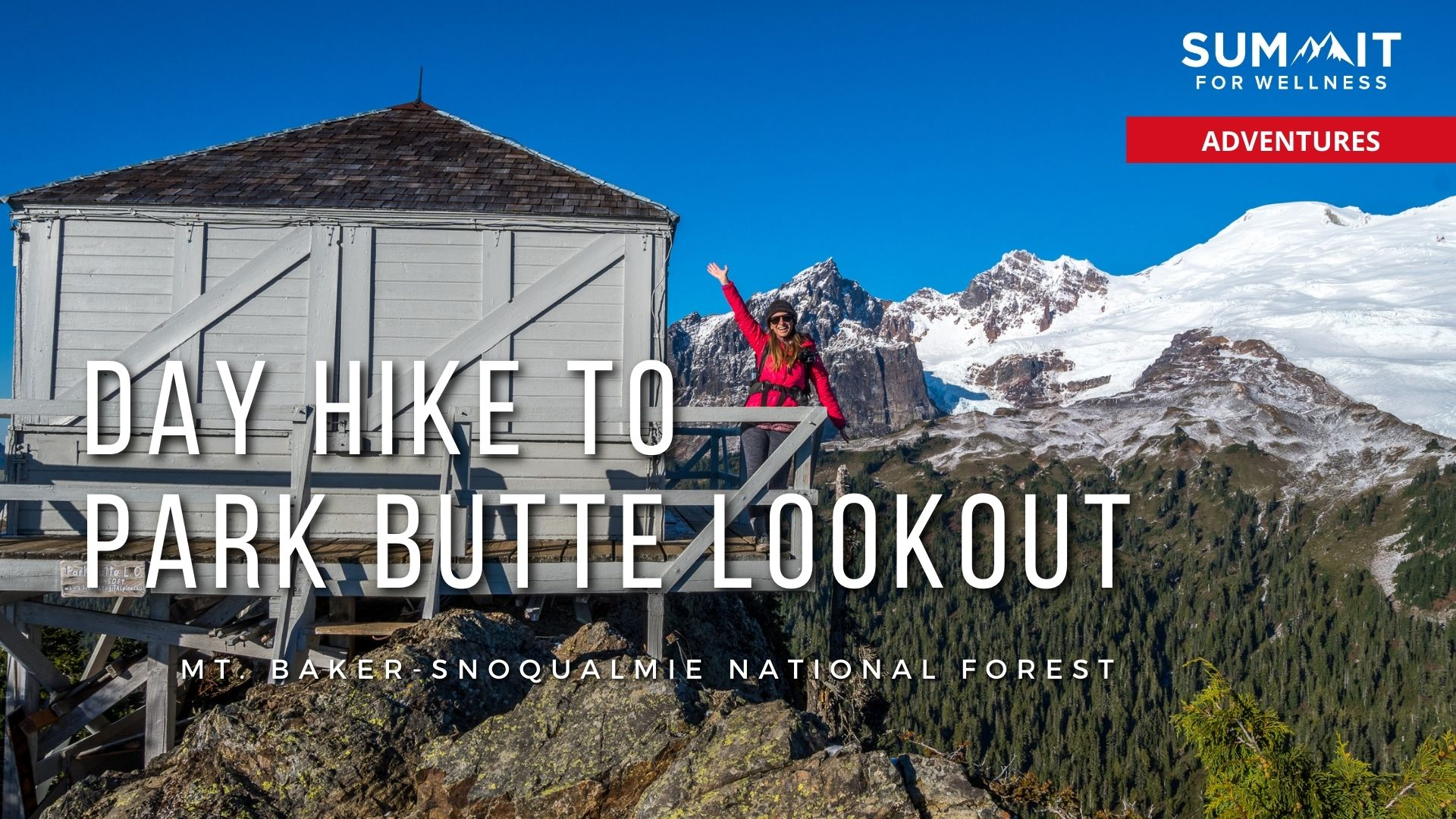 Take a Day Hike to Park Butte Lookout for amazing views of Mt Baker