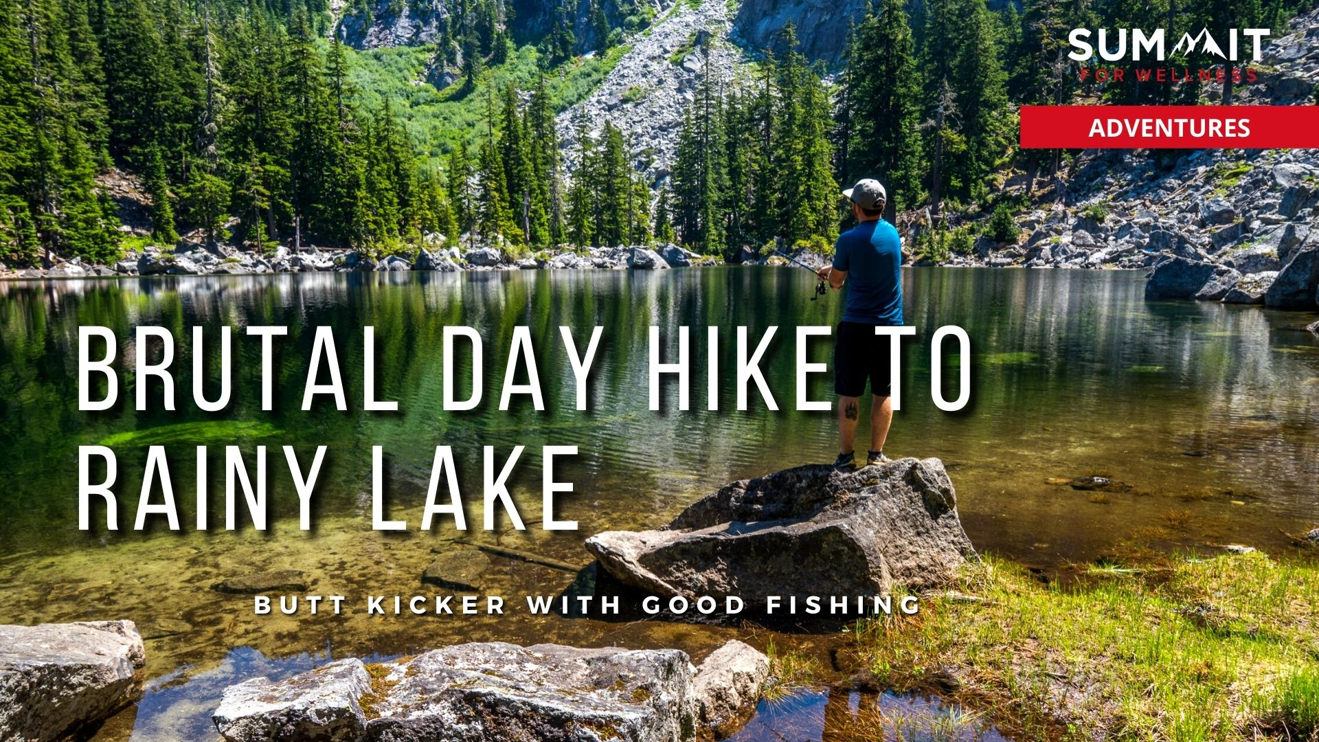 Hiking to Rainy Lake is a butt kicker with great fishing rewards.