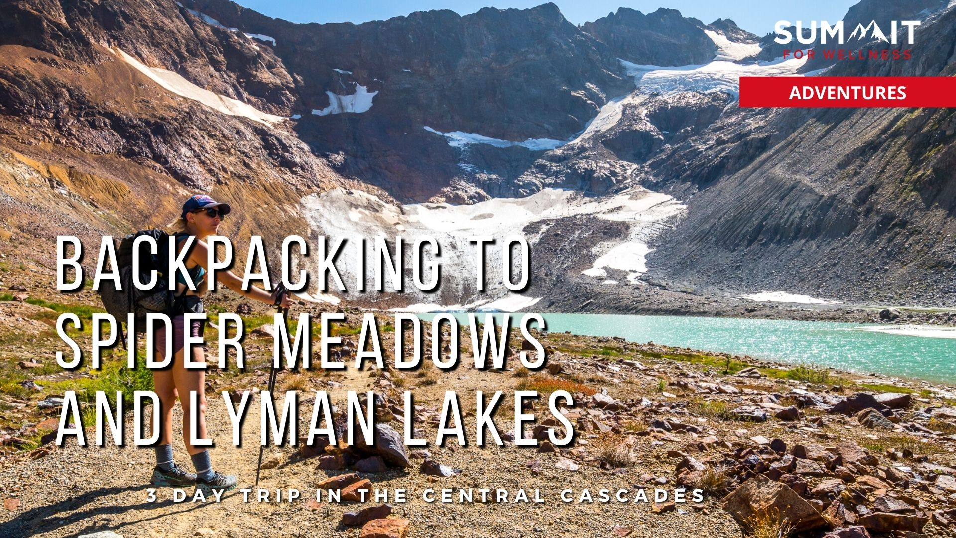 Enjoy a 3 day backpacking trip to Spider Meadows and Lyman Lakes